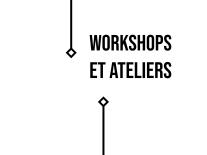 WORKSHOPS ET ATELIERS (1)